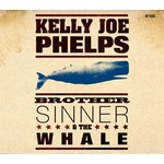 KELLY JOE PHELPS - BROTHER SINNER & THE WHALE (CD)