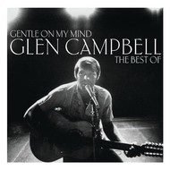 GLEN CAMPBELL - GENTLE ON MY MIND, THE BEST OF GLEN CAMPBELL (CD)