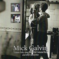 MICK GALVIN - CONNIE FOLEY SANG THE WILD COLONIAL BOY (CD)...