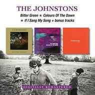 THE JOHNSTONS - BITTER GREEN / COLOURS OF THE DAWN / IF I SANG MY SONG + BONUS TRACKS (2 CD SET)...