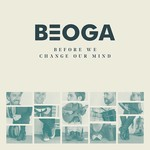 BEOGA - BEFORE WE CHANGE OUR MIND (CD)...