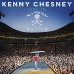 KENNY CHESNEY - LIVE IN NO SHOES NATION (CD).