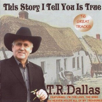 TR Dallas This Story I Tell You Is True CD - CDWorld ie