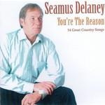 SEAMUS DELANEY - YOU'RE THE REASON (CD)