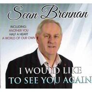 SEAN BRENNAN - I WOULD LIKE TO SEE YOU AGAIN (CD)...