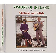 MICHEAL AND EILISH - VISIONS OF IRELAND (CD)...