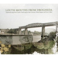 SEAN CORCORAN,DONAL MAGUIRE, GERRY CULLEN - LOUTH MOUTHS FROM DROGHEDA (CD)...