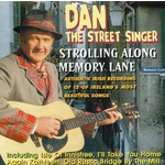 DAN THE STREET SINGER - STROLLING ALONG MEMORY LANE (CD)...