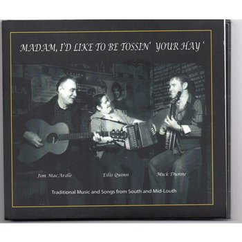 MADAM, I'D LIKE TO BE TOSSIN' YOUR HAY (CD)