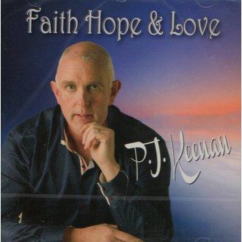PJ KEENAN - FAITH HOPE AND LOVE (CD)