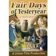 FAIR DAYS OF YESTERYEAR AT MARKETHILL (DVD)