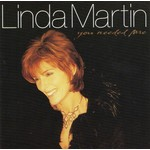 LINDA MARTIN - YOU NEEDED ME (CD).. )