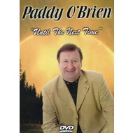 PADDY O'BRIEN - UNTIL THE NEXT TIME (DVD).