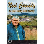 NOEL CASSIDY - AN IRISH COUNTRY MUSICAL JOURNEY (DVD).. )
