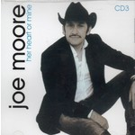 JOE MOORE - HER HEART OR MINE (CD)...