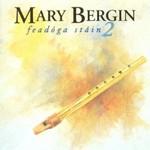 MARY BERGIN - FEADOGA STAIN 2 (CD)...