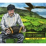 TONY O'CONNELL - 'LIVE AND WELL (CD)...