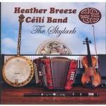 HEATHER BREEZE CÉILI BAND- THE SKYLARK (CD)...