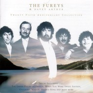 THE FUREYS AND DAVEY ARTHUR - TWENTY FIFTH ANNIVERSARY COLLECTION (2 CD SET)...