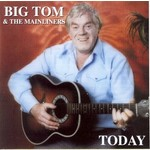 BIG TOM AND THE MAINLINERS - TODAY (CD)...