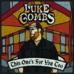 LUKE COMBS - THIS ONE'S FOR YOU TOO (CD)...