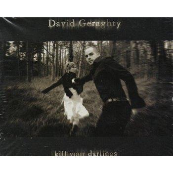 DAVID GERAGHTY - KILL YOUR DARLINGS (CD)
