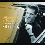 GLENN FREY - ABOVE THE CLOUDS THE VERY BEST OF GLENN FREY (CD).