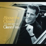 GLENN FREY - ABOVE THE CLOUDS THE VERY BEST OF GLENN FREY (CD).