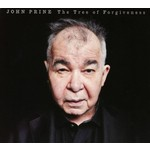 JOHN PRINE - THE TREE OF FORGIVENESS (CD)...