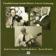 NED COLEMAN, PAT MCMAHON, SEAN WALSH - TRADITIONAL IRISH MUSIC FROM GALWAY (CD)