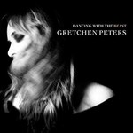 GRETCHEN PETERS - DANCING WITH THE BEAST (CD)...