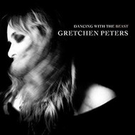 GRETCHEN PETERS - DANCING WITH THE BEAST (CD)