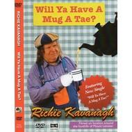 RICHIE KAVANAGH - WILL YA HAVE A MUG A TAE ? (DVD)