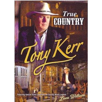TONY KERR - TRUE COUNTRY (DVD)