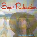GABRIELLE KIRBY - SUPER RELAXATION (CD)