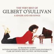 GILBERT O'SULLIVAN - A SINGER AND HIS SONGS THE VERY BEST OF GILBERT O'SULLIVAN (CD)...