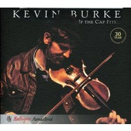 KEVIN BURKE - IF THE CAP FITS (CD)...