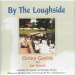 CHRISTY GAMBLE & LEE SOUND - BY THE LOUGHSIDE (CD)...