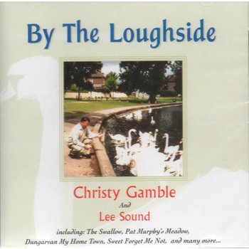CHRISTY GAMBLE & LEE SOUND - BY THE LOUGHSIDE (CD)