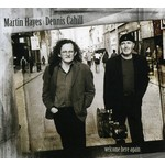 MARTIN HAYES & DENNIS CAHILL - WELCOME HERE AGAIN (CD)...