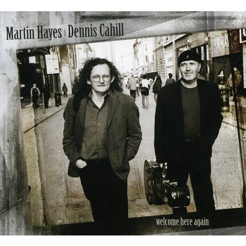 MARTIN HAYES & DENNIS CAHILL - WELCOME HERE AGAIN (CD)