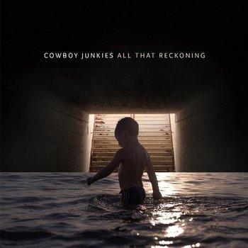 COWBOY JUNKIES - ALL THAT RECKONING (CD)