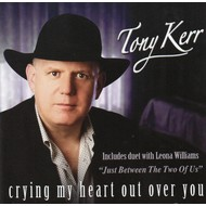 TONY KERR - CRYING MY HEART OUT OVER YOU (CD)