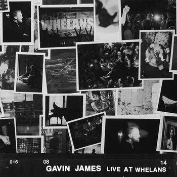 GAVIN JAMES - LIVE AT WHELANS (CD)