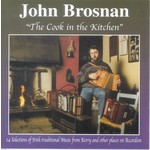 JOHN BROSNAN - THE COOK IN THE KITCHEN (CD)...