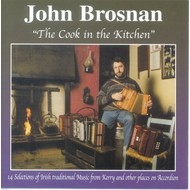 JOHN BROSNAN - THE COOK IN THE KITCHEN (CD)