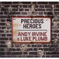 ANDY IRVINE & LUKE PLUMB - PRECIOUS HEROES (CD)