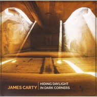 JAMES CARTY - HIDING DAYLIGHT IN DARK CORNERS (CD)