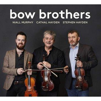 NIALL MURPHY, CATHAL HAYDEN, STEPHEN HAYDEN - BOW BROTHERS (CD)