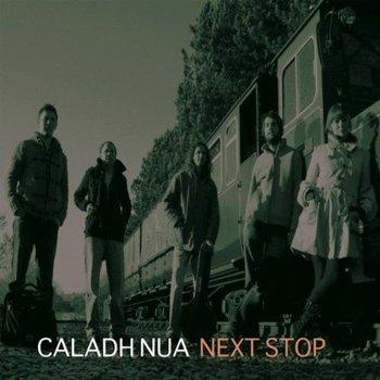 CALADH NUA - NEXT STOP (CD)
